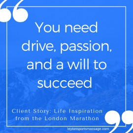 Client Story: Life Inspiration from the London Marathon