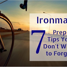7 Ironman Prep Tips You Don't Want to Forget