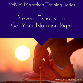 Reduce Exhaustion: Get Your Marathon Training Nutrition Right