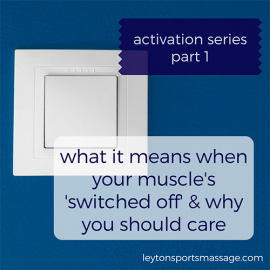 What Does It Mean When Your Muscles are 'Switched Off'? (and why should you care?)