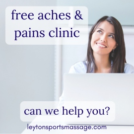 Free Aches & Pains Clinic at Leyton Sports Massage